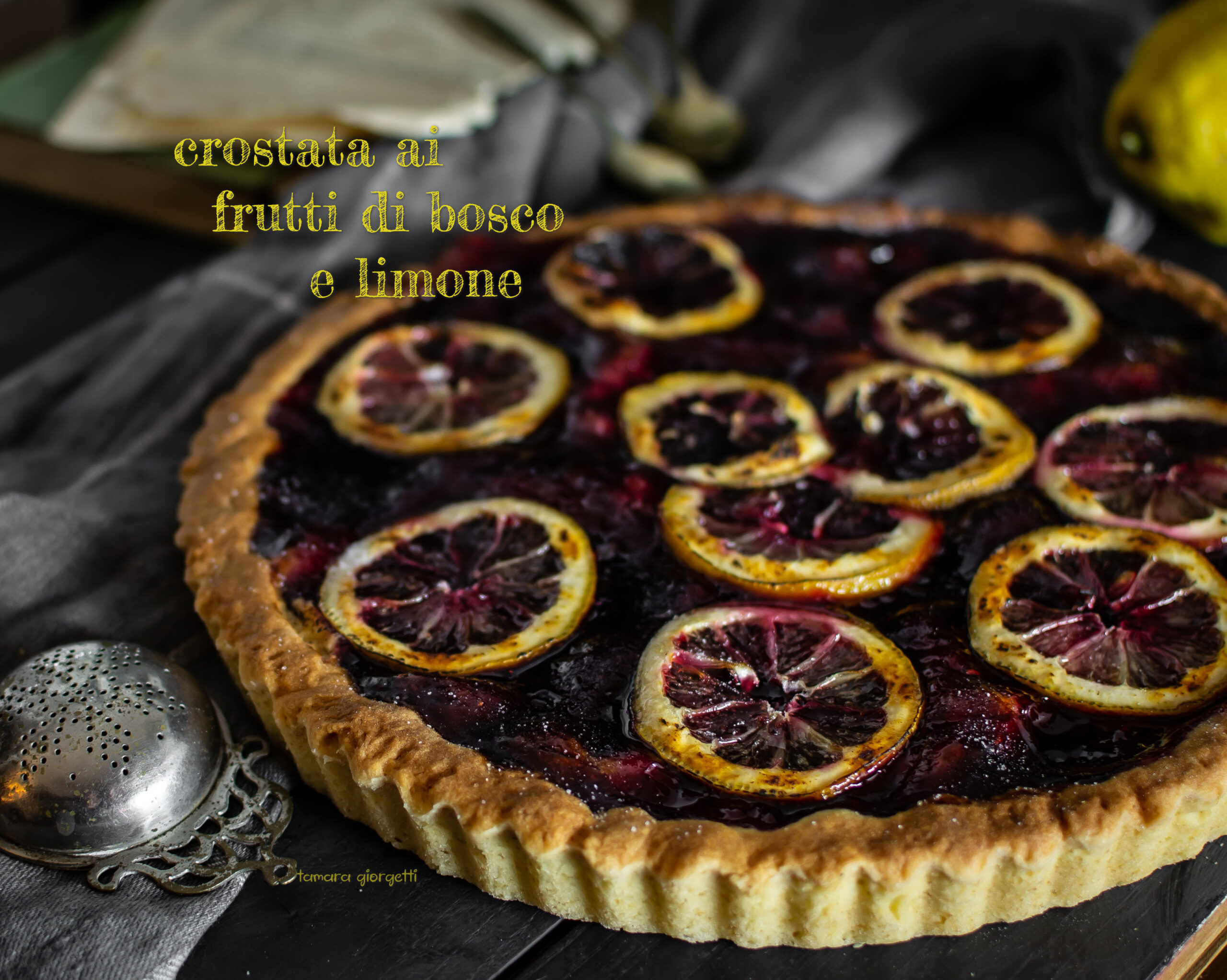 Crostata Ai Frutti Di Bosco E Limone